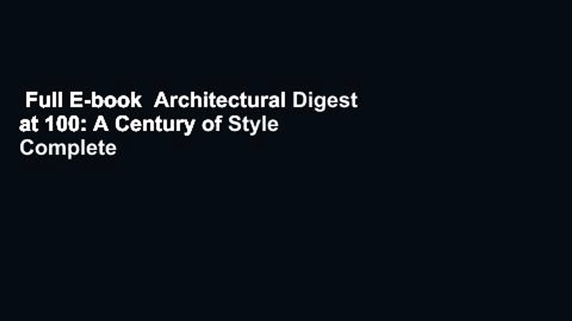 Full E Book Architectural Digest At 100 A Century Of Style Complete Video Dailymotion