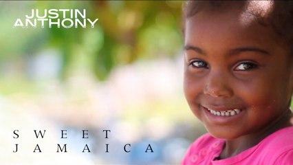Justin Anthony - Sweet Jamaica