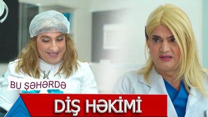 Bu Şəhərdə - Qaynana Diş Hekiminde
