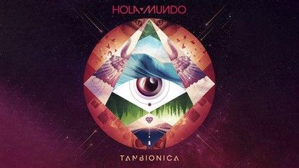 Tan Bionica - Hola Mundo