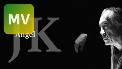 JK《 Angel 》Official MV