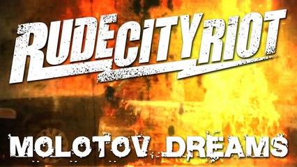 Rude City Riot - Molotov Dreams (official video)