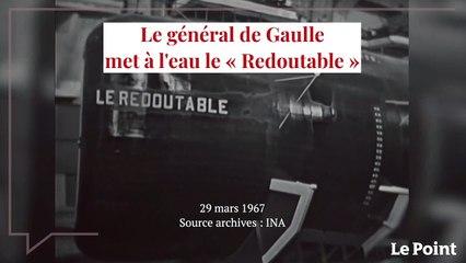 Le général de Gaulle met à l'eau le « Redoutable »