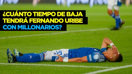 ¿Cuánto tiempo de baja tendrá Fernando Uribe con Millonarios