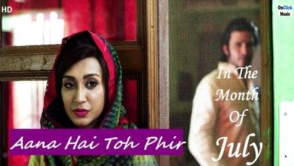 Zubie Saurabh Sengupta - Aana Hai Toh Phir | In The Month Of July | Hindi Movie 2021