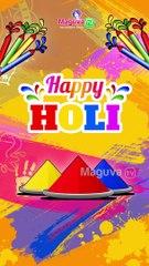 Happy Holi 2021 wishes | Holi Whatsapp Status | Holi Whatsapp Greetings video | Maguva TV