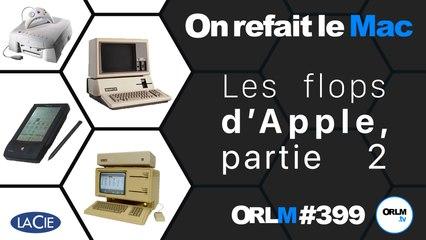 Les flops d'Apple, partie 2   ORLM-399
