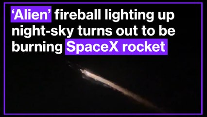 'Alien' fireball lighting up night-sky turns out to be burning SpaceX rocket