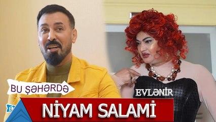 Bu Şəhərdə - Niyam Salami evlənir
