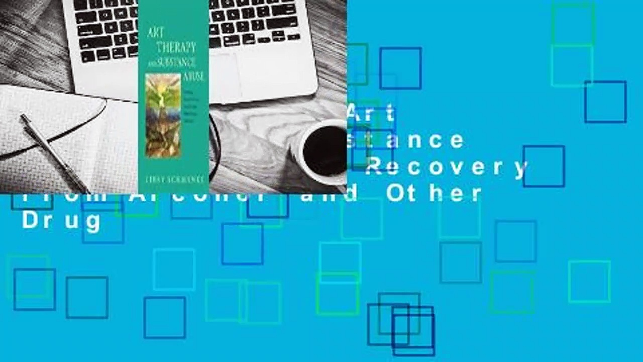 Full version  Art Therapy and Substance Abuse: Enabling Recovery from Alcohol and Other Drug