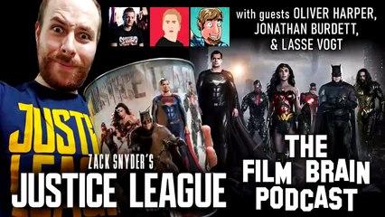 Zack Snyder's Justice League: Rewriting the Past (w/ Oliver Harper, Jonathan Burdett, Lasse Vogt) | The Film Brain Podcast