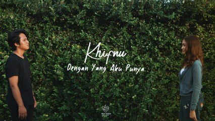 Khifnu - Dengan Yang Aku Punya (Official Lyric Video)