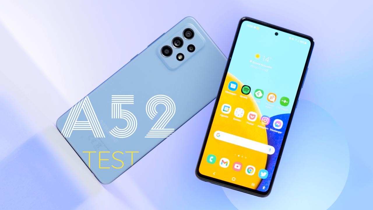 Test du Samsung Galaxy A52 5G : Encore un champion délivré par la marque !