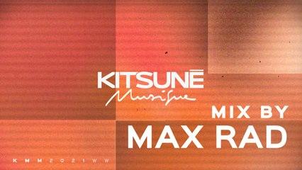 Kitsuné Musique - Mixed By MAX RAD - | Kitsuné Musique