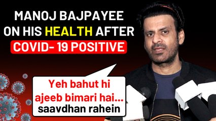 Manoj Bajpayee Shares Experience After Recovering From Covid- 19 & National Award To Bhosle