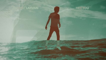 Saint Lanvain - Hey You