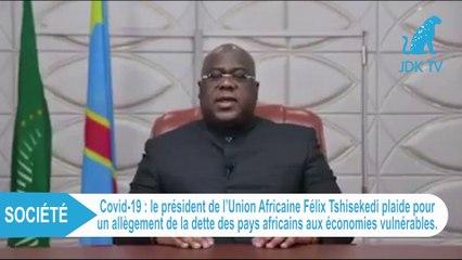 Covid-19 : Félix Tshisekedi plaide pour un allègement des dettes des pays pauvres africains