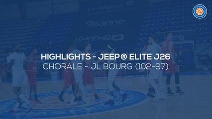 2020/21 Highlights Chorale - JL Bourg (102-97, JE J26)