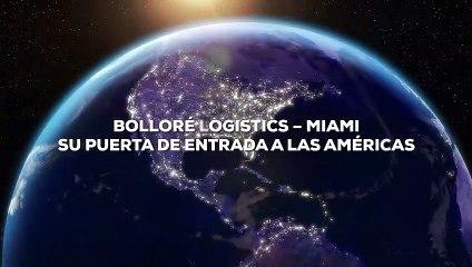 Bolloré Logistics – Miami : Su puerta de entrada a las Américas