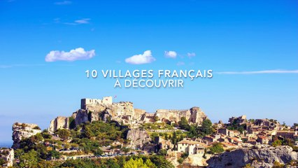 10 villages français à découvrir