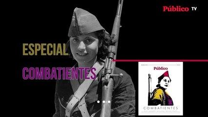 'Combatientes', el nuevo especial en papel de 'Público'