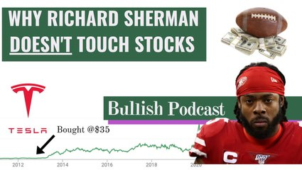 Why NFL Star Richard Sherman Doesn't Touch Stocks Anymore | The Bullish Podcast