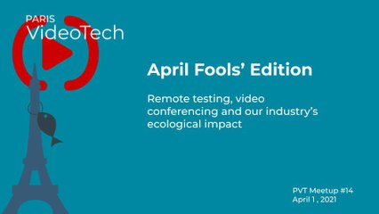Paris Video Tech #14: April Fools' Edition