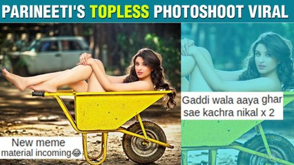 Parineeti Chopra Does TOPLESS Photoshoot | Gets Trolled On Social Media