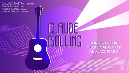 Claudio Piastra - Claude Bolling: Concerto for Classic Guitar and Jazz Piano