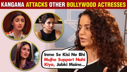 Kangana Reveals Why She SLAMS Deepika, Alia, Kareena | Shares BIG Proof