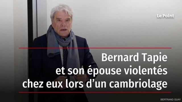 Bernard Tapie et son épouse violentés chez eux lors d'un cambriolage