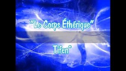 """Tifen* - """"Le Corps Éthérique"""" - 04/04/2021"""