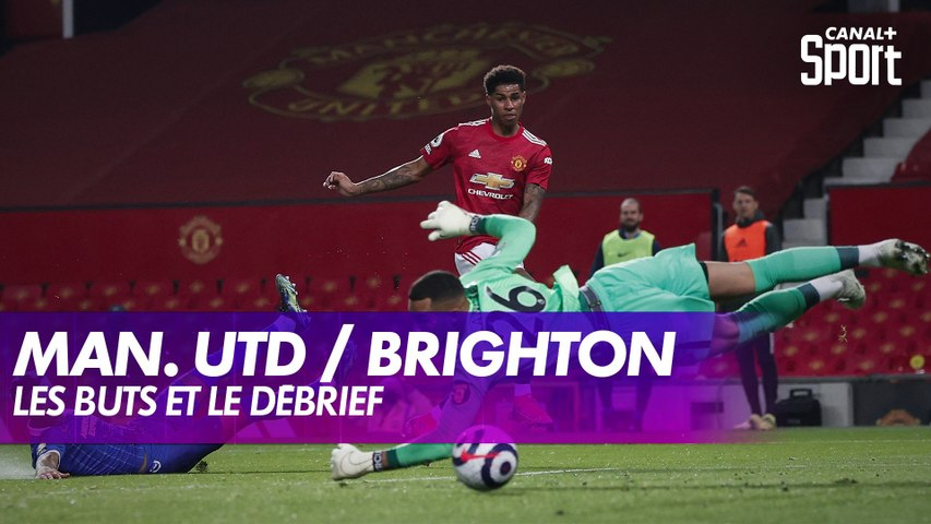 Les buts et le débrief de Manchester United / Brighton
