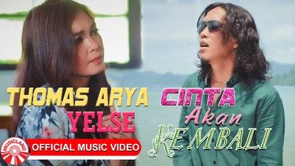 Thomas Arya & Yelse - Cinta Akan Kembali [Official Music Video HD]