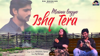 Himanshu Sahota - Mainu Lagya Ishq Tera |Remake
