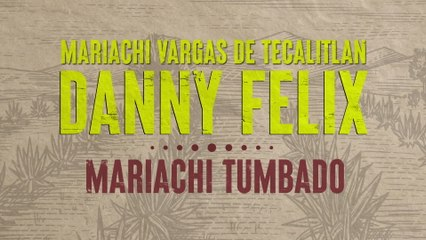 Danny Felix - Mariachi Tumbado