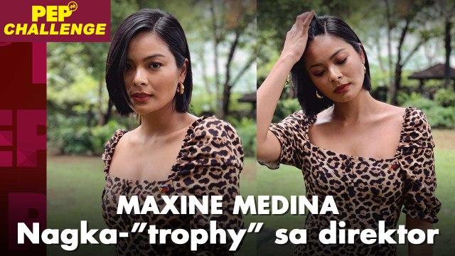 """Maxine Medina proud sa """"trophy"""" niya mula sa isang direktor   PEP Challenge"""