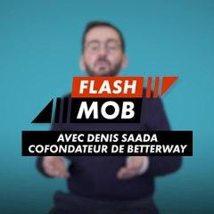 Flashmob : Betterway (Denis Saada)