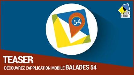 Découvrez l'application Balades 54 !