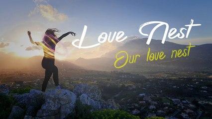 LOVE NEST - Our Love Nest -Video Lyric