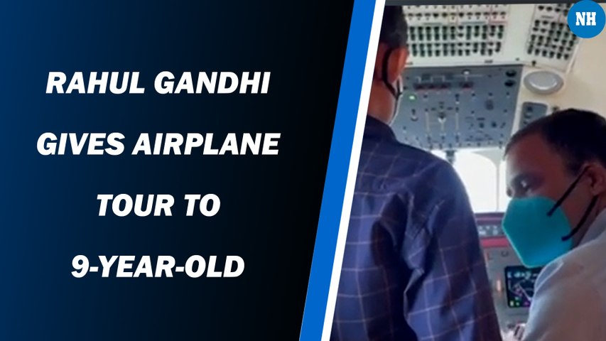 Rahul Gandhi gives airplane tour to 9-year-old