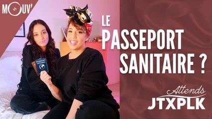 Attends JTXPLK : le passeport sanitaire ?