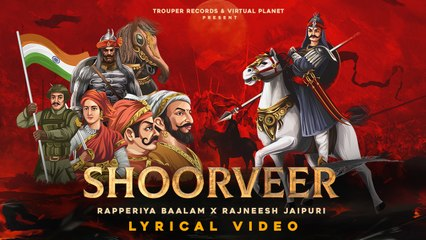 SHOORVEER - A tribute to महाराणा प्रताप जी | Rapperiya Baalam, Rajneesh Jaipuri | Lyric Video