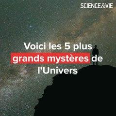 Voici les 5 plus grands mystères de l'Univers
