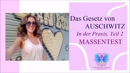 Das Gesetz von Auschwitz in der Praxis Teil 2 Massentest