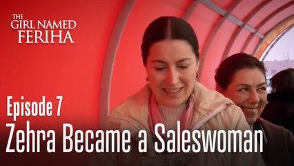 Zehra became a saleswoman - The Girl Named Feriha | Episode 7