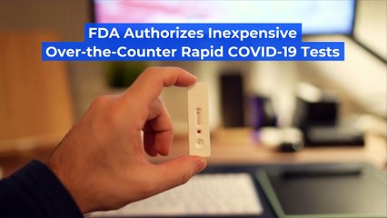 FDA Authorizes Inexpensive Over-the-Counter Rapid COVID-19 Tests