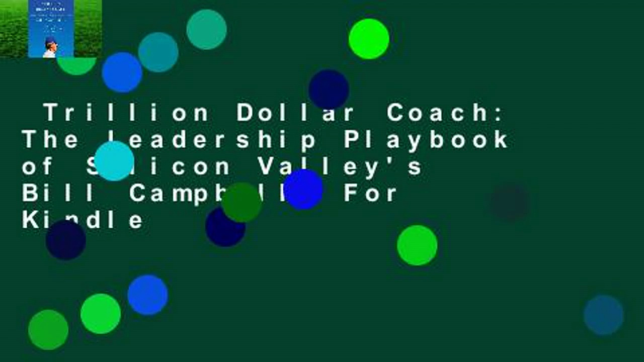 Trillion Dollar Coach: The Leadership Playbook of Silicon Valley's Bill Campbell  For Kindle