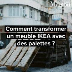 Comment transformer un meuble IKEA avec des palettes ?