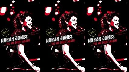 Norah Jones - Just A Little Bit